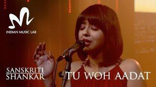 download lagu Tu Woh Aadat  Indian  Lab  Sanskriti gratis