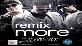 More (Full Remix) ~ Zion Ft Jory y KenY