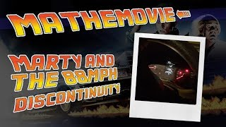 Mathemovie - Marty and the 88mph Discontinuity