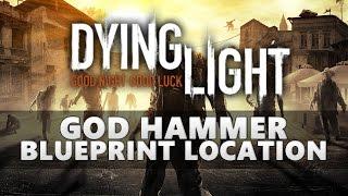 Dying Light God Hammer Blueprint Location