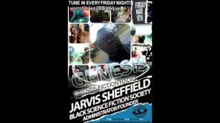 Jarvis Sheffield Genesis Scifi Radio 3-11-2016