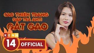 Kênh 14 ✅Cao Thiên Trang cực gắt đáp trả anti fan