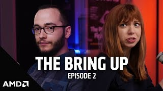 The Bring Up: Episode 2: Your GPU and You