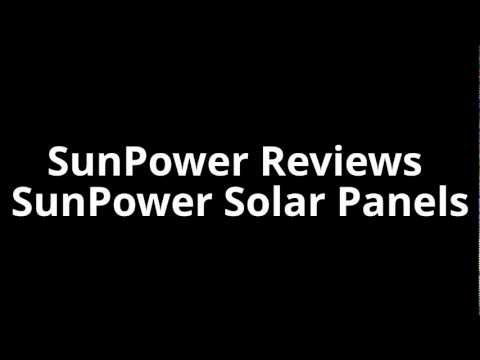 SunPower Reviews SunPower Solar Panels
