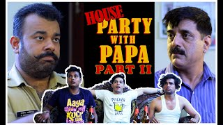 Very Funny Party | House Party With Papa Part 2 | Crazy Boys party fun