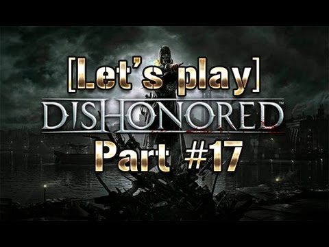 [Let's Play] Dishonored #17