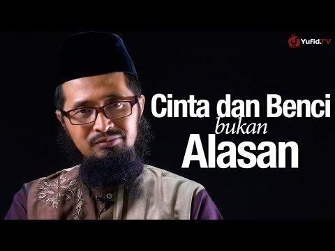 Kisah Inspiratif: Cinta Dan Benci Bukan Alasan - Ustadz Dr. Muhammad Arifin Badri, MA.