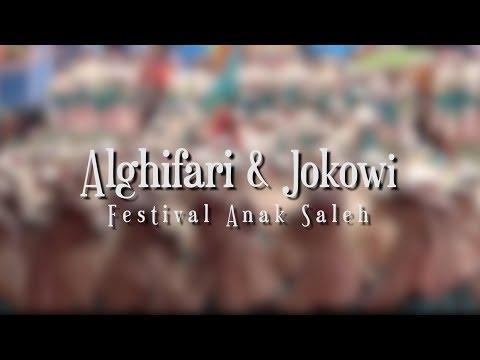 ALGHIFARI & JOKOWI: Festival Anak Saleh