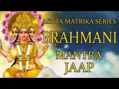 Brahmani Jaap Mantra 108 Repetitions ( Ashta Matrika Series )