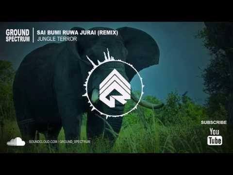 Ground Spectrum - Sai Bumi Ruwa Jurai (Remix)