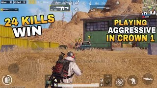 PLAYING AGGRESSIVE IN CROWN 1 - 24 KILLS CHICKEN DINNER  - PUBG MOBILE SOLO VS SQUADS