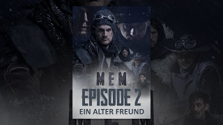 MEM - Ein alter Freund (Episode 2)