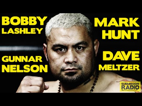 Submission Radio 14/6/15 Mark Hunt, Bobby Lashley, Gunnar Nelson, Dave Meltzer + UFC 188