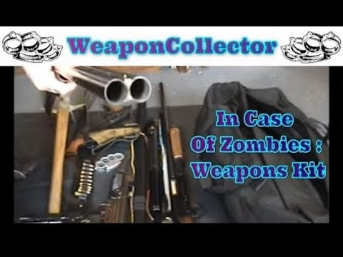 In Case Of Zombies pt2 - Zombie Survival Kit (Weapons Kit)