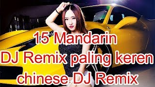 Download Lagu 15 Lagu Mandarin DJ Remix paling keren chinese DJ歌曲 Gratis STAFABAND
