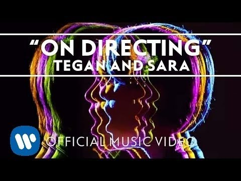 Tegan Sara - On Directing
