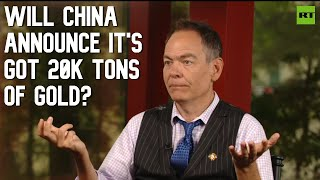 Keiser Report: Will China announce it's got 20,000 tons of gold? (E1449)