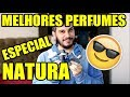 MELHORES PERFUMES DA NATURA - Top 10 Perfumes Masculinos