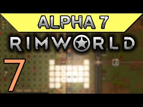 We've Got This... Probably | Rimworld Alpha 7 Gameplay Part 7