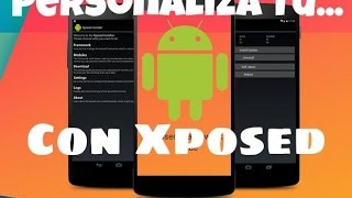 Personaliza tu Android Con Xposed! | [ROOT]