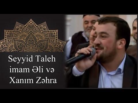 Seyyid Taleh imam Eli ve xanim ZEHRA sohbeti