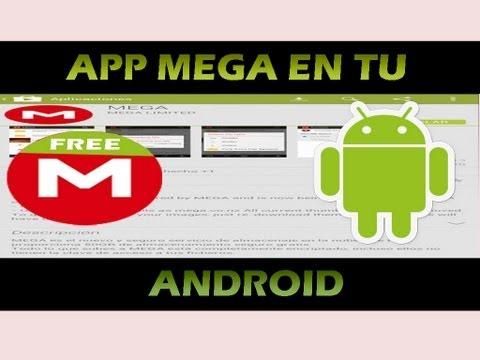 Aplicacion MEGA Como Descargar e Instalar en tu Android para tu SmartPhone y tu Tablet