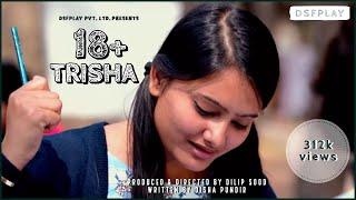 18+ Trisha | A Short Film | DSFPLAY