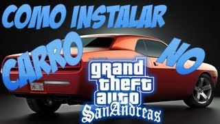 Vídeo tutorial - Como Colocar carros no Gta San Andreas PC