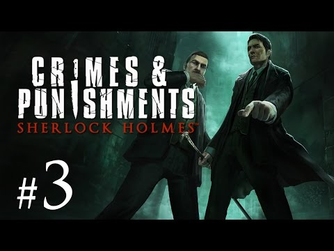 Sherlock Holmes: Crimes and Punishments Gameplay #3 - Auf frischer Tat ertappt