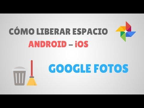 Cómo Liberar Espacio de tu Móvil Android - IOS con Google Fotos