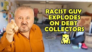 Racist Guy Explodes on Debt Collectors - Ownage Pranks