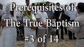 #3 of 14 - Prerequisites for The True Baptism - One Minute Truths