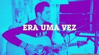 download musica Era Uma Vez - Gui Amaral Cover