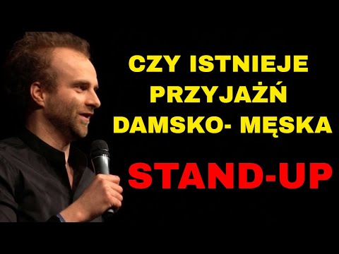 Czy Istnieje Przyjaźń Damsko-męska? STAND UP Marcin Zbigniew Wojciech
