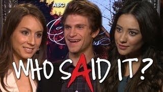 Pretty Little Liars: Who Said It? With Troian Bellisario, Shay Mitchell & Keegan Allen