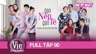 #90 GẠO NẾP GẠO TẺ | Phim Gia Đình Việt 2018