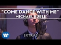 Michael Bublé - Come Dance With Me (Studio Clip) [Extra]
