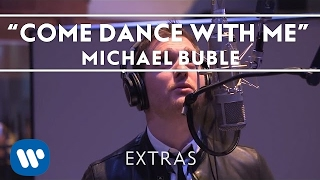 Michael Buble Video - Michael Bublé - Come Dance With Me (Studio Clip) [Extra]