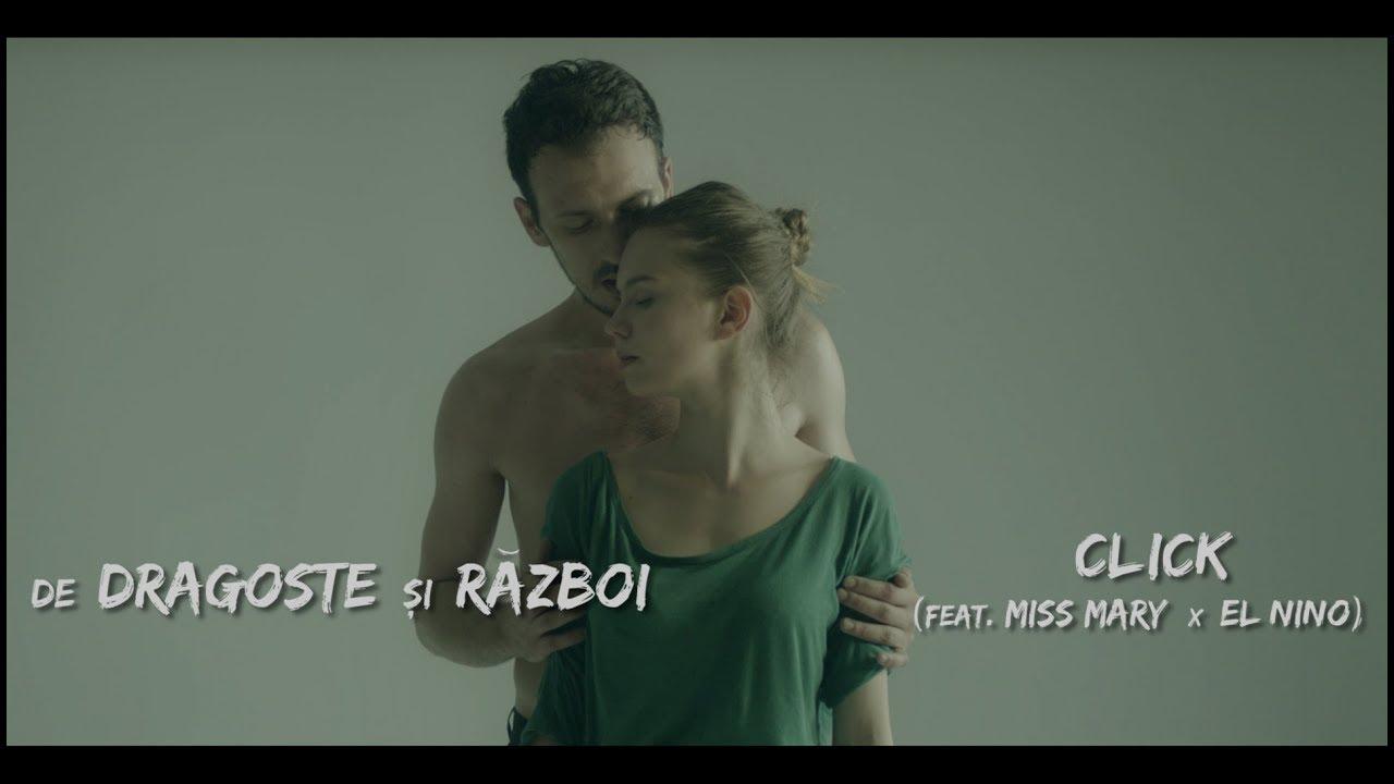 Click - De dragoste si razboi (feat Miss Mari x El Nino) | Videoclip