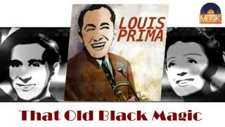 Watch Louis Prima That Old Black Magic video