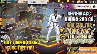 Free Fire | Review Acc Khủng 200 Củ Nhà Sưu Tập Súng Yêu 5 đến từ WAG | Rikaki Gaming