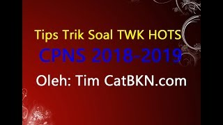 Soal TWK HOTS CPNS 2018 2019 | Tips Trik Cara Menjawab Cepat