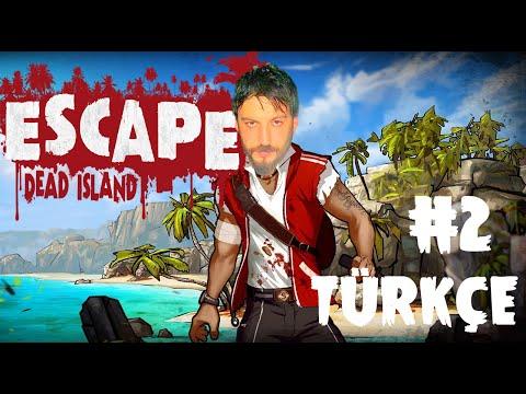 Escape Dead İsland Türkçe | Zombi Adası | Bölüm 2