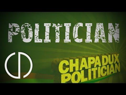 Chapa Dux - Politician (With Lyrics)
