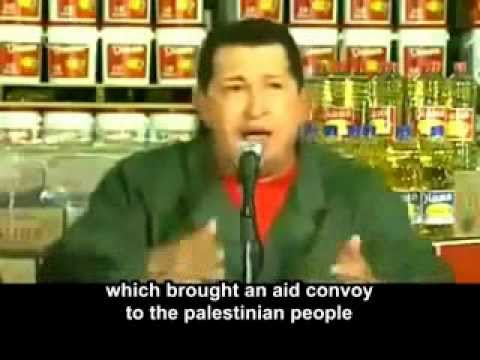 Hugo Chavez on terrorist Israel and the USA