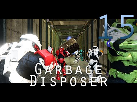 [15] Garbage Disposer (Halo 3 Custom Games w/ GaLm, the Derp Crew, and viewers)
