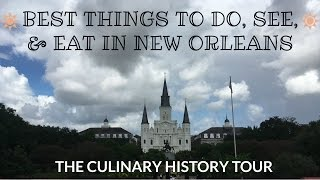 New Orleans: Culinary History Tour [Best Things to Do, See, and Eat in NOLA]