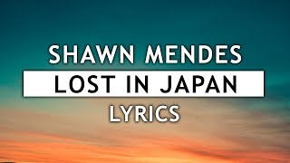 Download Lagu Shawn Mendes - Lost In Japan (Lyrics) Gratis STAFABAND