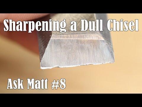 Sharpening a Dull Chisel - Ask Matt #8