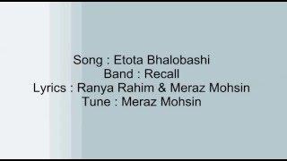 Etota Bhalobashi - Recall | Bangla Song